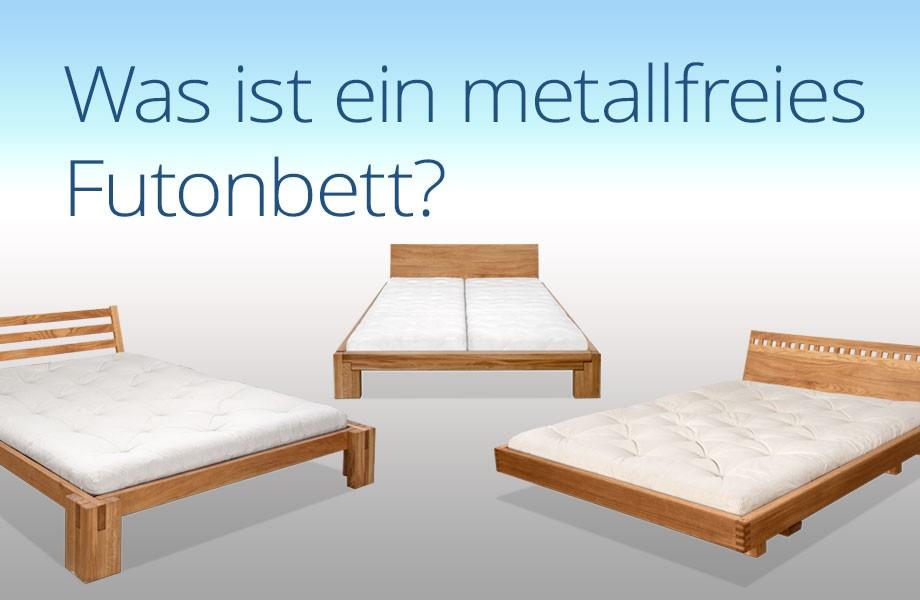 Was ist ein metallfreies Futonbett?